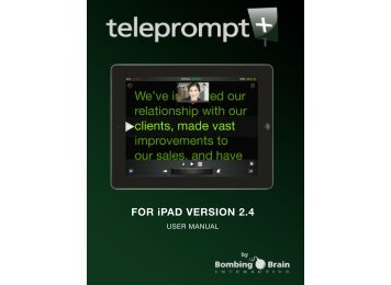 Teleprompt+ user manual - Bombing Brain Interactive