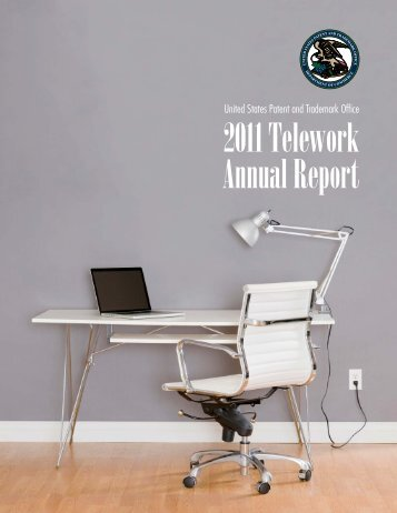 FY 2011 Telework Annual Report - U.S. Patent and Trademark Office