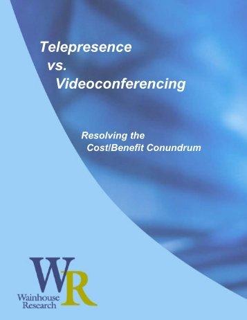 Telepresence vs Videoconferencing - Wainhouse Research