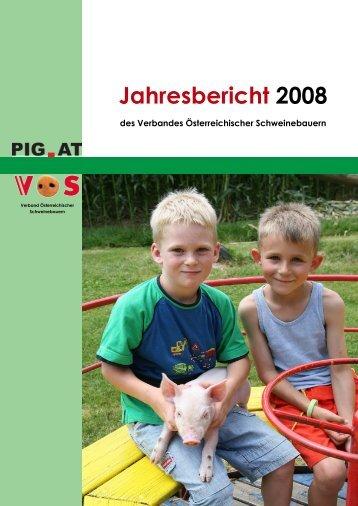 VÖS-Jahresbericht 2008 Schweinehaltung in ... - Schweine.at