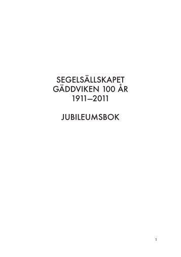 segelsällskapet gäddviken 100 år 1911—2011 jubileumsbok