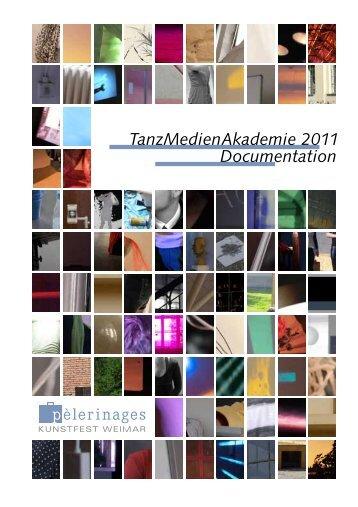 TanzMedienAkademie 2011 Documentation - Kunstfest Weimar