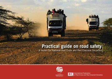 Practical guide on road safety - International Federation of Red ...