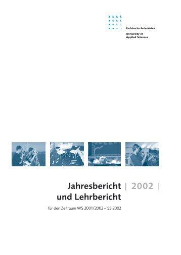 | 2002 | Jahresbericht und Lehrbericht - Fachhochschule Mainz