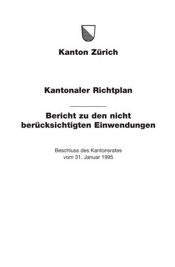 Bericht zu den Nichtberücksichtigen Einwendungen ... - Kanton Zürich