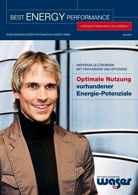 Optimale Nutzung vorhandener Energie-Potenziale - Waser GmbH