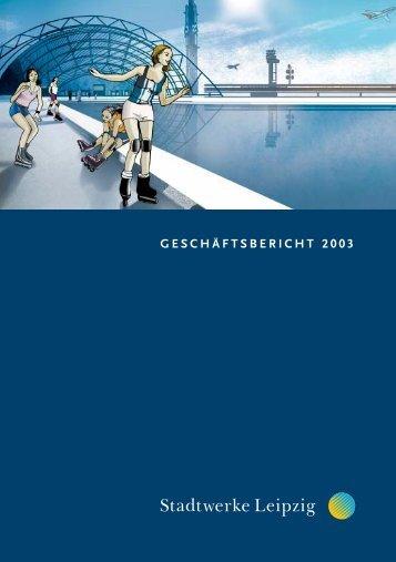 geschäftsbericht 2003 - Stadtwerke Leipzig GmbH
