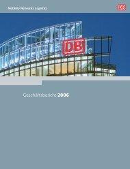 Geschäftsbericht 2006 - Deutsche Bahn AG
