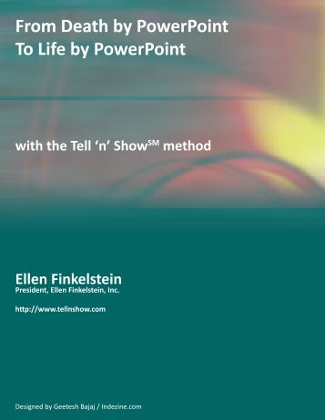 From Death by PowerPoint To Life by PowerPoint - EllenFinkelstein ...