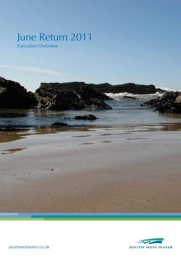 June Return 2011 - Executive overview [1.0Mb] - South West Water