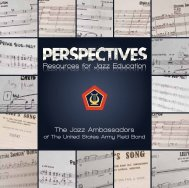 Resources for Jazz Education - The United States Army Field Band