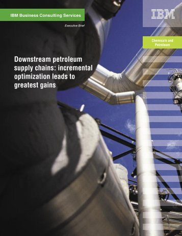 Downstream petroleum supply chains: incremental ... - IBM