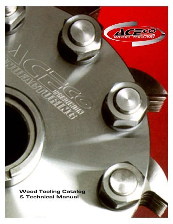 Wood Tooling Catalog & Technical Manual - aceco home