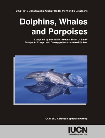 Dolphins, Whales and Porpoises: 2002-2010 Conservation - IUCN
