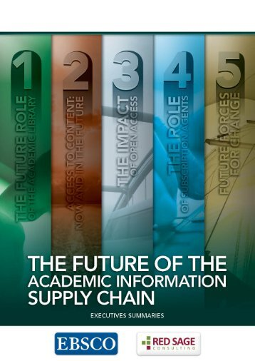The Future of the Academic Information Supply Chain - Executive Summaries