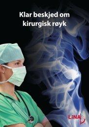 Les mer om kirurgisk røyk i vårt informasjonshefte - KEBOMED