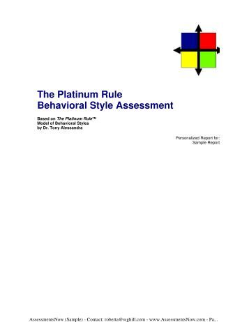 platinum rule behavioral style assessment outcome The platinum rule behavioral style assessment are more easily observed by others than by yourself you know better than others what your own thoughts and motives are.