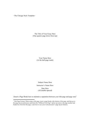 ~The Chicago Style Template~ The Title of Your Essay Here (One ...