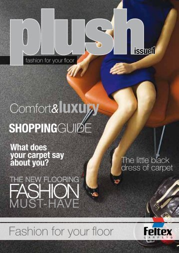Fashion For Your Floor Magazine - Feltex Carpets