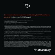 For more information and support for your BlackBerry Style 9670 ...