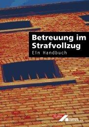 Betreuung im Strafvollzug. Ein Handbuch - Gesund in Haft