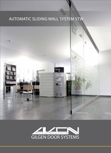 AuTomATIC slIdInG WAll sysTem sTW - Gilgen Door Systems
