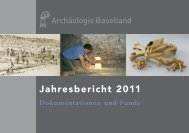 Jahresbericht 2011 - Archäologie Baselland - Kanton Basel ...