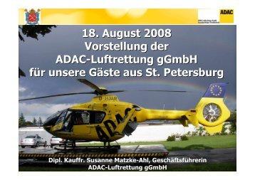 18. August 2008 Vorstellung der ADAC-Luftrettung gGmbH für ...