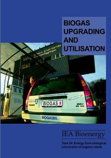 BIOGAS UPGRADING AND UTILISATION - IEA Bioenergy Task 37