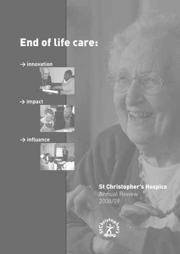 End of life care: - St Christopher's Hospice