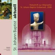 Festschrift zur Altarweihe 2006 - St. Johann Baptist