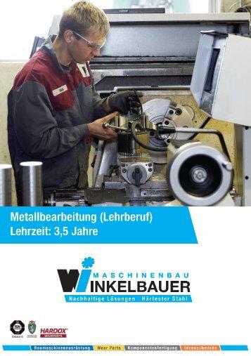 Metallbearbeitung (Lehrberuf) Lehrzeit: 3,5 Jahre
