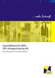 Geschäftsbericht OFL-AnlagenLeasing AG 2004 [ ofl_gb2004.pdf