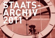 Jahresbericht 2011 - Staatsarchiv - Basel-Stadt
