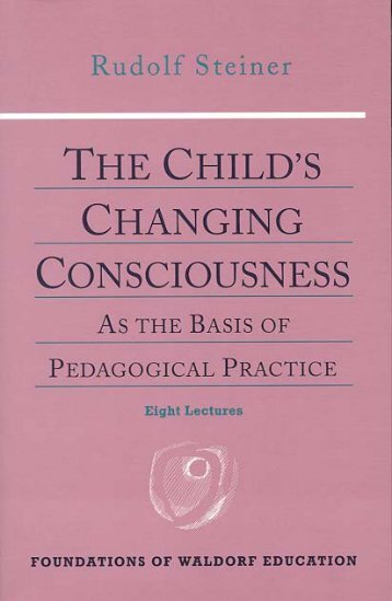 The Child's Changing Consciousness - SteinerBooks