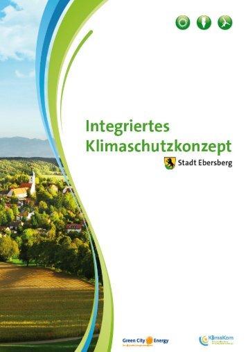 Integrierte Klimaschutzkonzept einschließlich des ... - Stadt Ebersberg