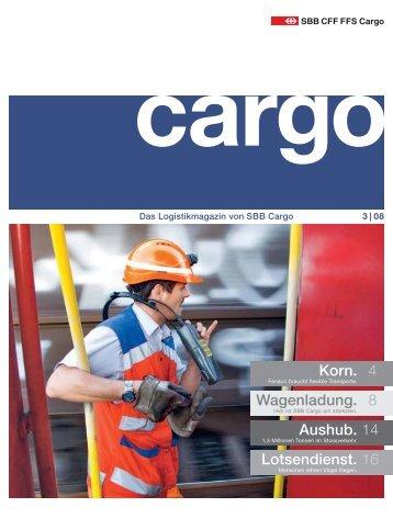 Korn. 4 Wagenladung. 8 Aushub. 14 Lotsendienst. 16 - SBB Cargo