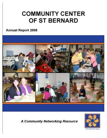Annual Report 2008 - Community Center of St Bernard