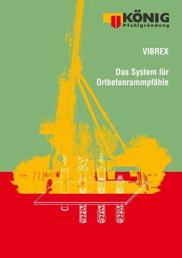 VIBREX Das System für Ortbetonrammpfähle - König Pfahlgründung