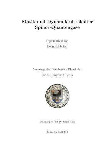 Statik und Dynamik ultrakalter Spinor-Quantengase - Freie ...