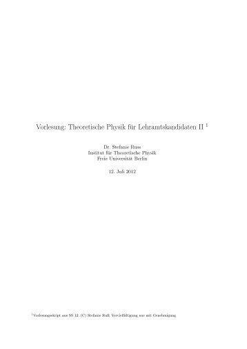 Theoretische Physik für Lehramtskandidaten II 1 - Freie Universität ...