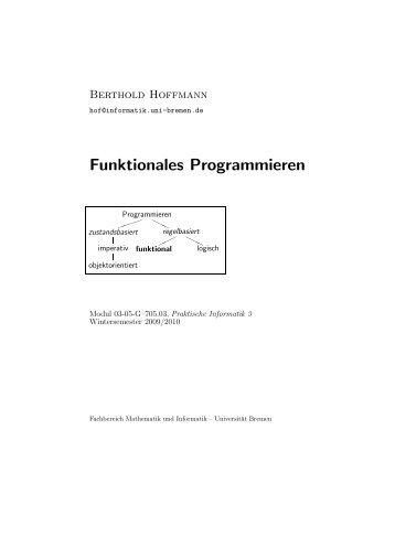 Funktionales Programmieren - Informatik - Universität Bremen