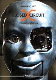 Closed Circuit Videoinstallationen - Slavko Kacunko