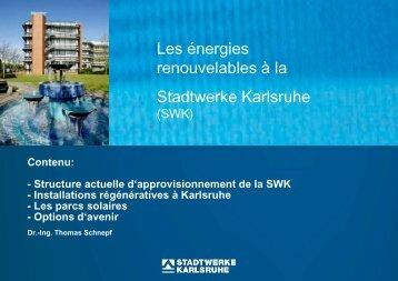 Les énergies renouvelables à la Stadtwerke Karlsruhe Dr