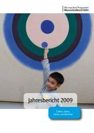 Jahresbericht 2009 Zahlen | Programme | Projekte ... - Museen in Köln