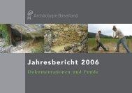 Jahresbericht 2006.indd - Archäologie Baselland - Kanton Basel ...
