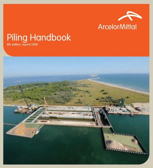 Piling Handbook 8th Edition 2008 revision - ArcelorMittal