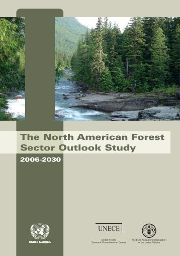 The North American Forest Sector Outlook Study 2006-2030 - UNECE