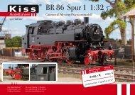 BR 86 Spur 1 1:32 - Kiss Modellbahnen