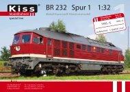 BR 232 Spur 1 1:32 - Kiss Modellbahnen
